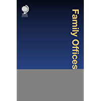 Family Offices: The STEP Handbook for Advisers, Second Edition (English Edition)