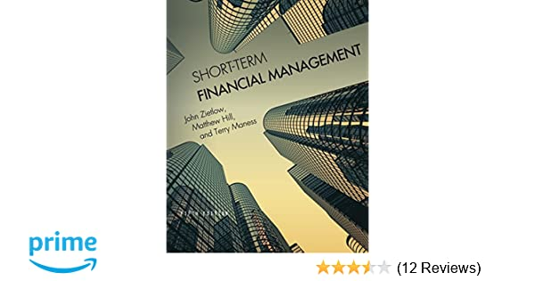 Amazon short term financial management 9781516508228 john amazon short term financial management 9781516508228 john zietlow matthew hill terry maness books fandeluxe Image collections
