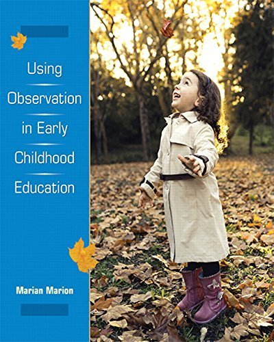Using Observation in Early Childhood Education by Marian C. Marion (2003-07-03)