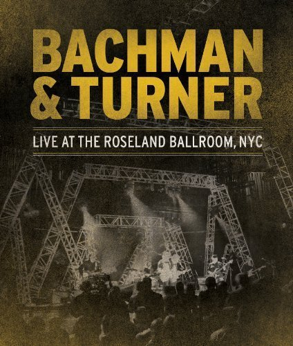 Live at the Roseland Ballroom NYC [Blu-ray] by Eagle Rock Entertainment by Bachman & Turner