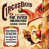 Circus Days: Pop Psych Obscurities 1966-1972 / Var