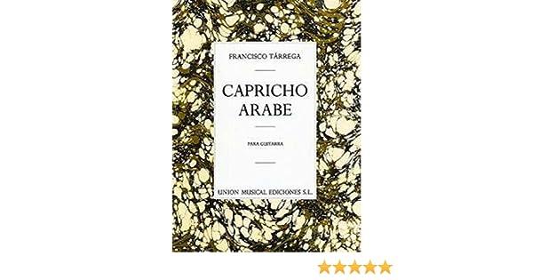 Francisco Tarrega: Capricho Arabe. Partituras para Guitarra ...