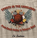 Sports in the Carolinas, Ed Southern, 0981519229
