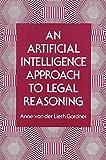 An Artificial Intelligence Approach to Legal Reasoning, von der Lieth Gardner, Anne, 0262071045