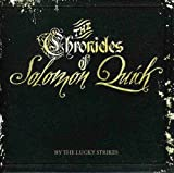 Chronicles of Solomon Quick by Lucky Strikes