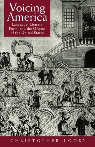 Voicing America: Language, Literary Form, and the Origins of the United States
