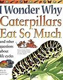 Caterpillars Eat So Much, Belinda Weber, 0753462346