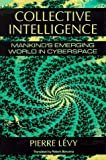 Collective Intelligence: Mankind's Emerging World in Cyberspace by Pierre Levy (1997-08-21) Hardcover