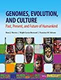 Genomes, Evolution, and Culture - Past, Present,and Future of Humankind