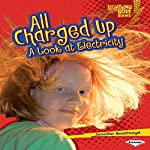 All Charged Up: A Look at Electricity   Jennifer Boothroyd