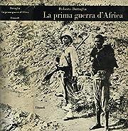 LA PRIMA GUERRA D'AFRICA. di Roberto…