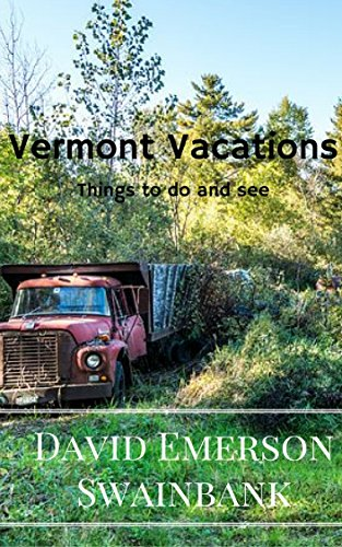 Vermont Vacations: Fun Things To Do In Vermont Enjoying The Four Seasons