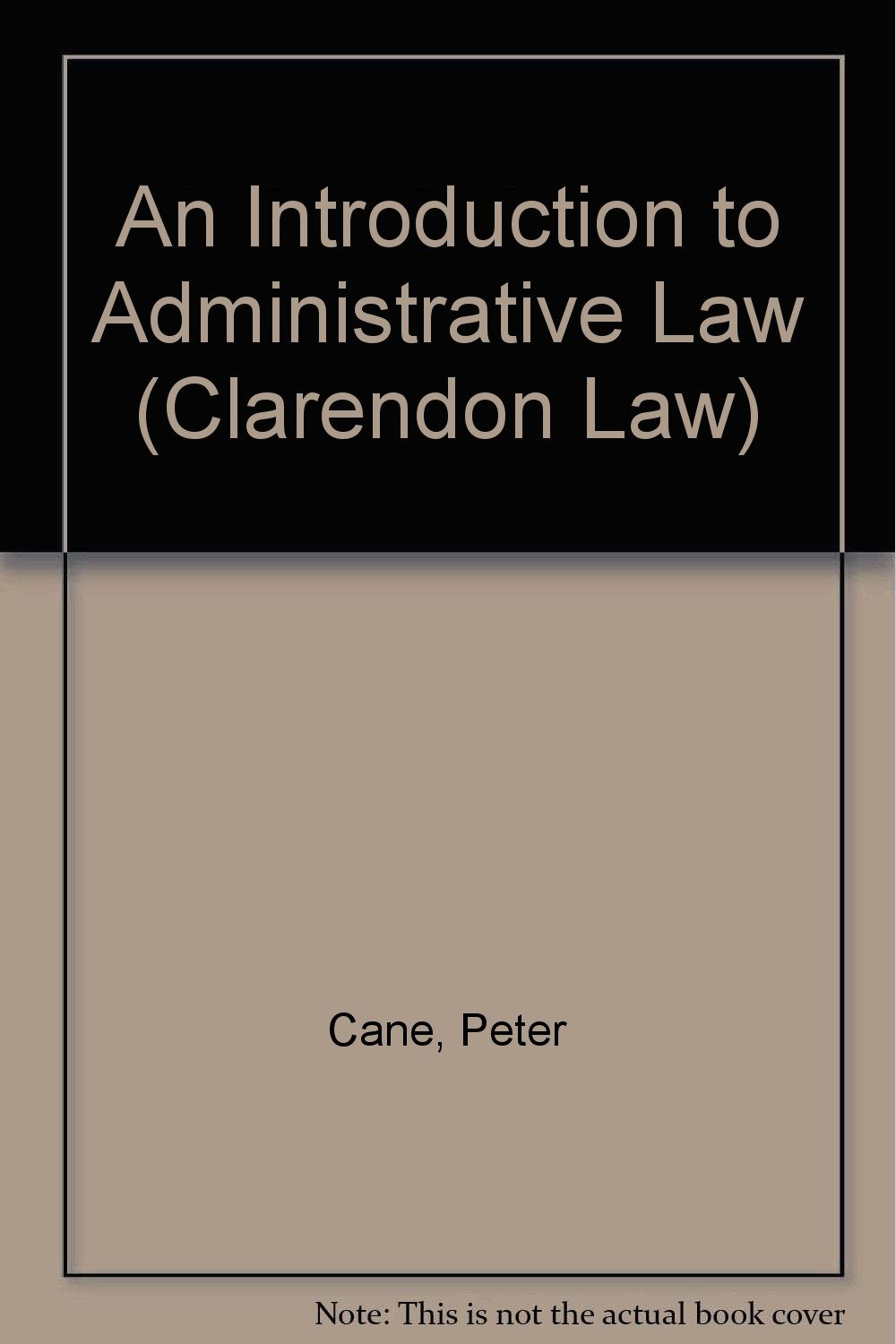Buy An Introduction to Administrative Law (Clarendon Law Series) Book  Online at Low Prices in India | An Introduction to Administrative Law (Clarendon  Law ...
