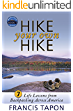 Hike Your Own Hike: 7 Life Lessons from Backpacking Across America (WanderLearn Series Book 1)