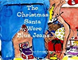 img - for The Christmas Santa Wore Blue Jeans by Angela V. Ruggiero (2013-05-03) book / textbook / text book