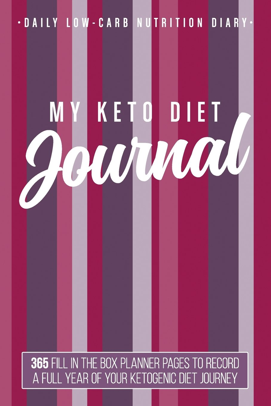 "My Keto Diet Journal: Daily Low-Carb Nutrition Diary 6"" x 9"": 365 Fill In The Box Planner Pages To Record A Full Year Of Your Ketogenic Diet Journey (Ketonius Books) ebook"