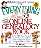 The Everything Online Genealogy Book: Use the Web to Discover Long-Lost Relations, Trace Your Family Tree Back to Royalty, and Share Your History with (Everything (Hobbies & Games)) by Pat Richley (2000-10-02)