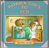 Patrick Goes to Bed, Geoffrey Hayes, 0394872649