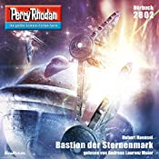 Bastion der Sternenmark (Perry Rhodan 2802) | Hubert Haensel