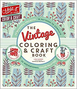 Amazon Com The Vintage Coloring Craft Book Make It By Hand