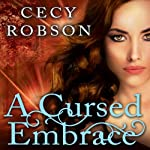 A Cursed Embrace: A Weird Girls Novel, Book 2 | Cecy Robson