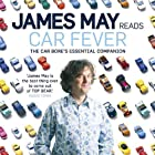 Car Fever: The Car Bore's Essential Companion Hörbuch von James May Gesprochen von: James May