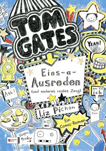 Tom Gates 02. Eins-a-Ausreden (und anderes cooles Zeug) - German version of ' Excellent Excuses (And Other Good Stuff) ' (German Edition) by Liz Pichon (2012) Hardcover