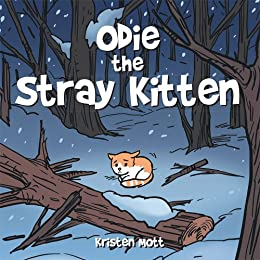 Odie the Stray Kitten by [Kristen Mott]