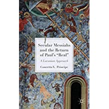 Secular Messiahs and the Return of Paul's 'Real': A Lacanian Approach