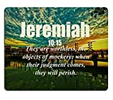 Bible Verses Quote Jeremiah 10_15 They are worthless the objects of mockery when their judgment comes they will perish MSD Customized Made to Order Cloth with Neoprene Rubber Mouse Pads