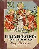 Flicka, Ricka, Dicka and a Little Dog