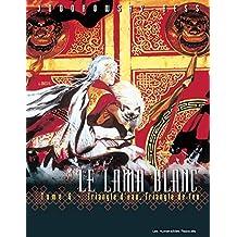 Le Lama Blanc Vol. 6: Triangle d'eau, triangle de feu (French Edition)