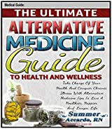 Unlimited Book: The Ultimate Alternative Medicine Guide: Take Charge Of Your Health Now For A Happier, Healthier Life (English Edition)