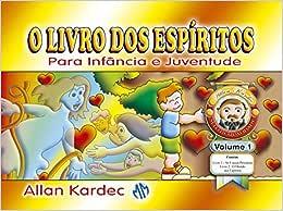 O Livro dos Espíritos. Para Infância e Juventude - Volume