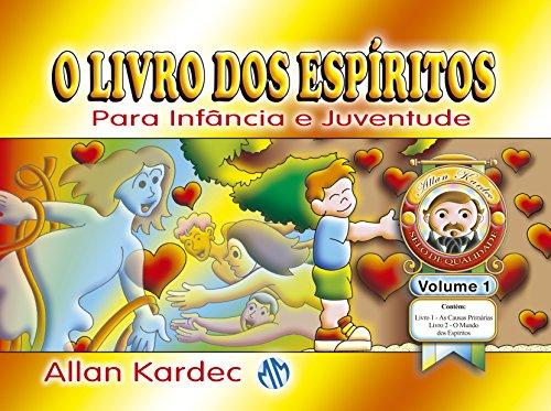 O Livro dos Espíritos. Para Infância e Juventude - Volume 1