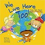 We Live Here Too!, Nancy Loewen, 1404800352