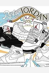 Retro Air Jordan: Shoes: A Detailed Coloring Book for Adults and Kids (Retro Jordan) (Volume 1) Paperback