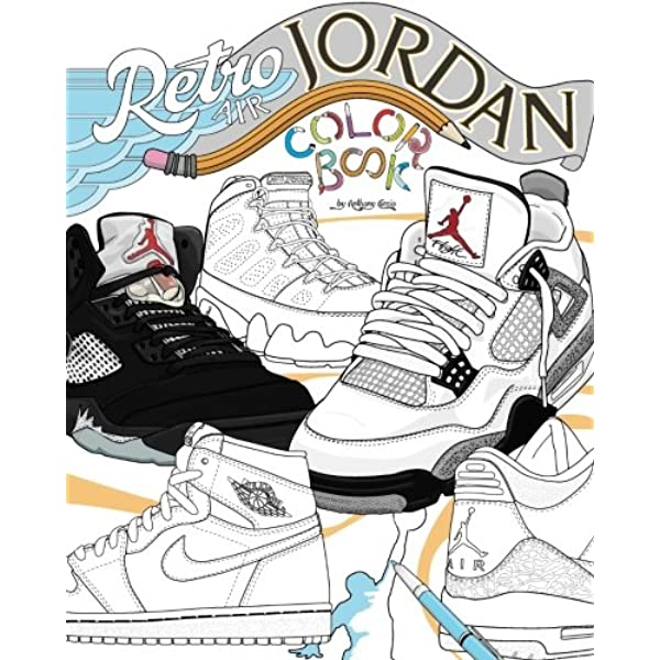 Amazon Com Retro Air Jordan Shoes A Detailed Coloring Book For Adults And Kids Retro Jordan Volume 1 9781543279962 Curcio Anthony Books