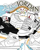 Retro Air Jordan: Shoes: A Detailed Coloring Book for Adults and Kids (Retro Jordan) (Volume 1)