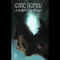 Le robot qui rêvait (J'ai lu Science-fiction)