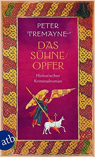 Das Sühneopfer: Historischer Kriminalroman (Schwester Fidelma ermittelt, Band 24)