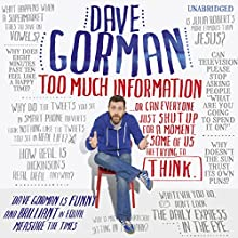 Too Much Information Audiobook by Dave Gorman Narrated by Dave Gorman