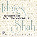 The Pleasantries of the Incredible Mulla Nasrudin Audiobook by Idries Shah Narrated by David Ault