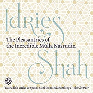 The Pleasantries of the Incredible Mulla Nasrudin Audiobook