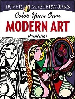 Dover Masterworks Color Your Own Modern Art Paintings Muncie Hendler 9780486780245 Amazon Books