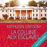 La colline aux esclaves | Kathleen Grissom