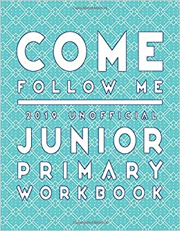 Come Follow Me 2019 Unofficial Junior Primary Workbook: LDS