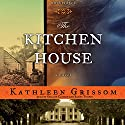 The Kitchen House: A Novel Audiobook by Kathleen Grissom Narrated by Orlagh Cassidy, Bahni Turpin
