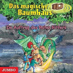 Im Auftrag des Roten Ritters (Das magische Baumhaus 27) Hörbuch