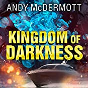 Kingdom of Darkness: Nina Wilde/Eddie Chase Series, Book 10 | Andy McDermott